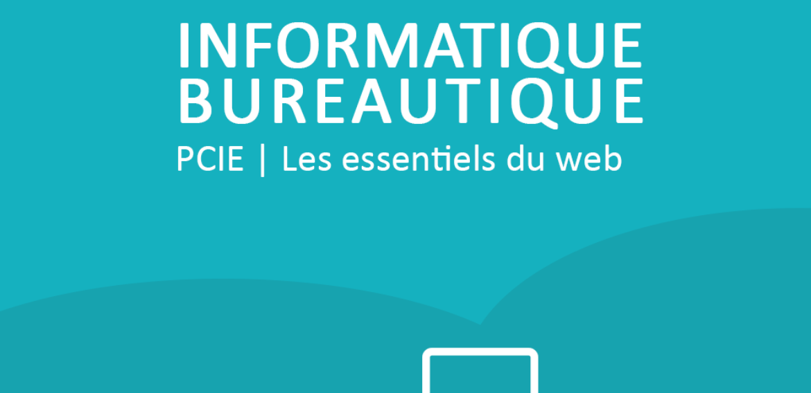 PCIE | Les essentiels du web | INTERNET et OUTLOOK